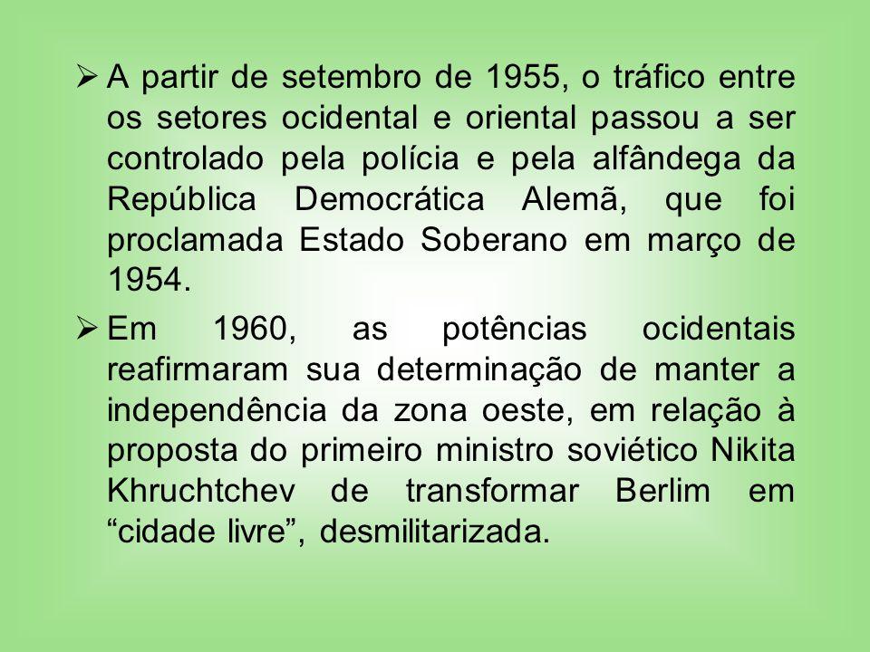 A partir de setembro de 1955, o tráfico entre os setores ocidental e oriental passou a ser controlado pela polícia e pela alfândega da República Democ