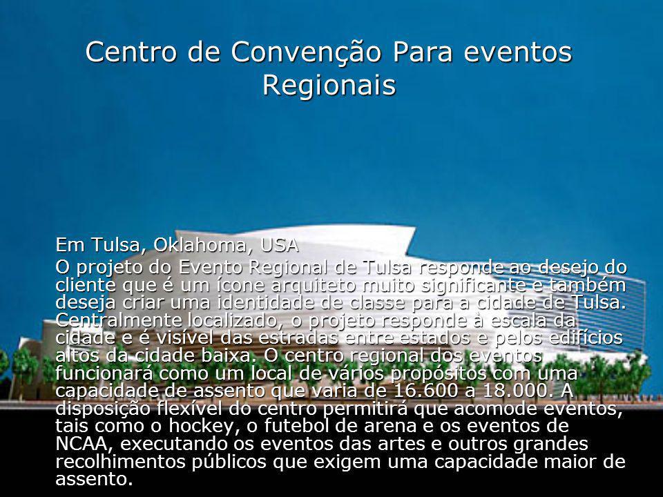 Centro de Convenção Para eventos Regionais Em Tulsa, Oklahoma, USA O projeto do Evento Regional de Tulsa responde ao desejo do cliente que é um ícone