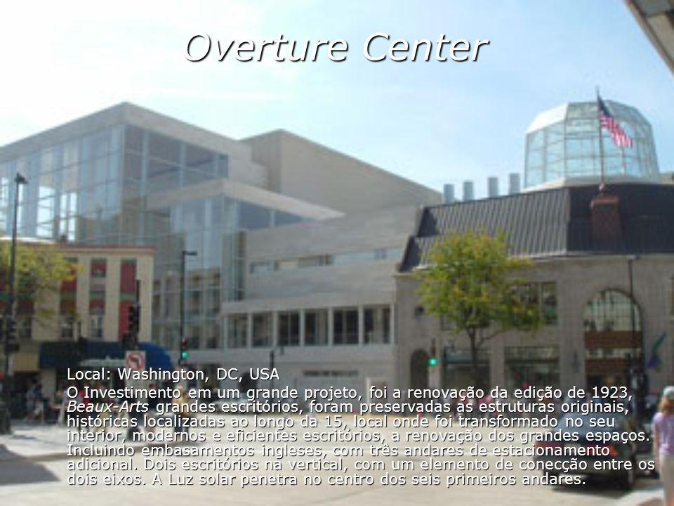Overture Center Local: Washington, DC, USA O Investimento em um grande projeto, foi a renovação da edição de 1923, Beaux-Arts grandes escritórios, for