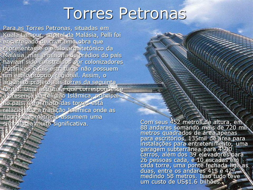Torres Petronas Com seus 452 metros de altura, em 88 andares somando mais de 720 mil metros quadrados de área apenas para escritórios, 135mil de área