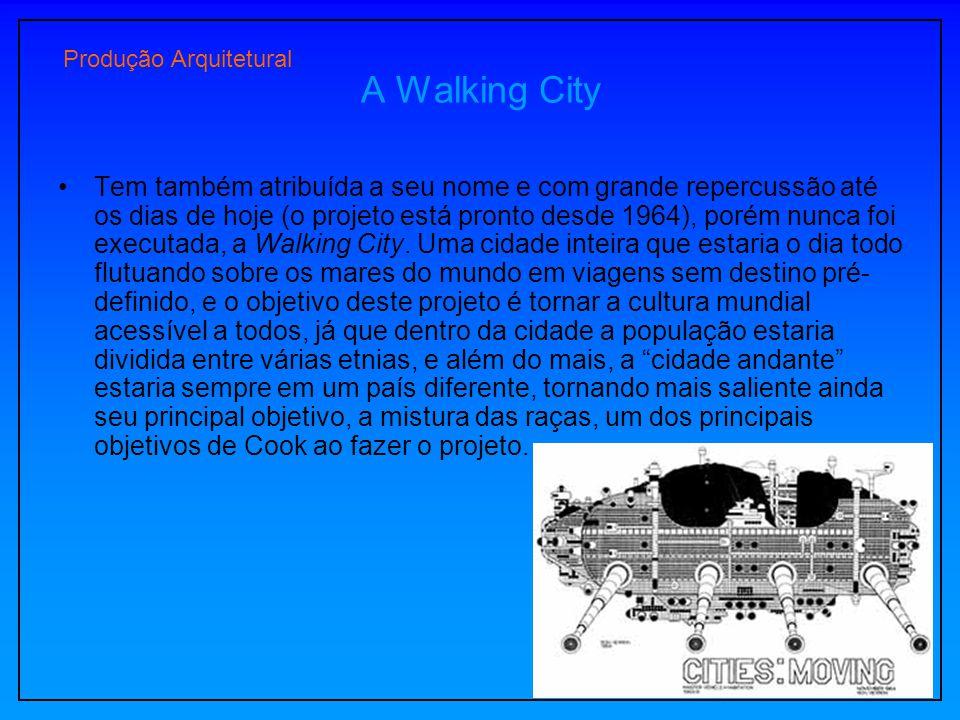 A Walking City Tem também atribuída a seu nome e com grande repercussão até os dias de hoje (o projeto está pronto desde 1964), porém nunca foi execut