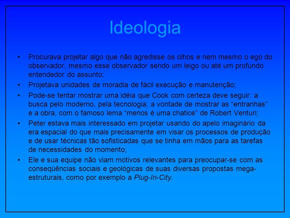 Ideologia Procurava projetar algo que não agredisse os olhos e nem mesmo o ego do observador, mesmo esse observador sendo um leigo ou até um profundo