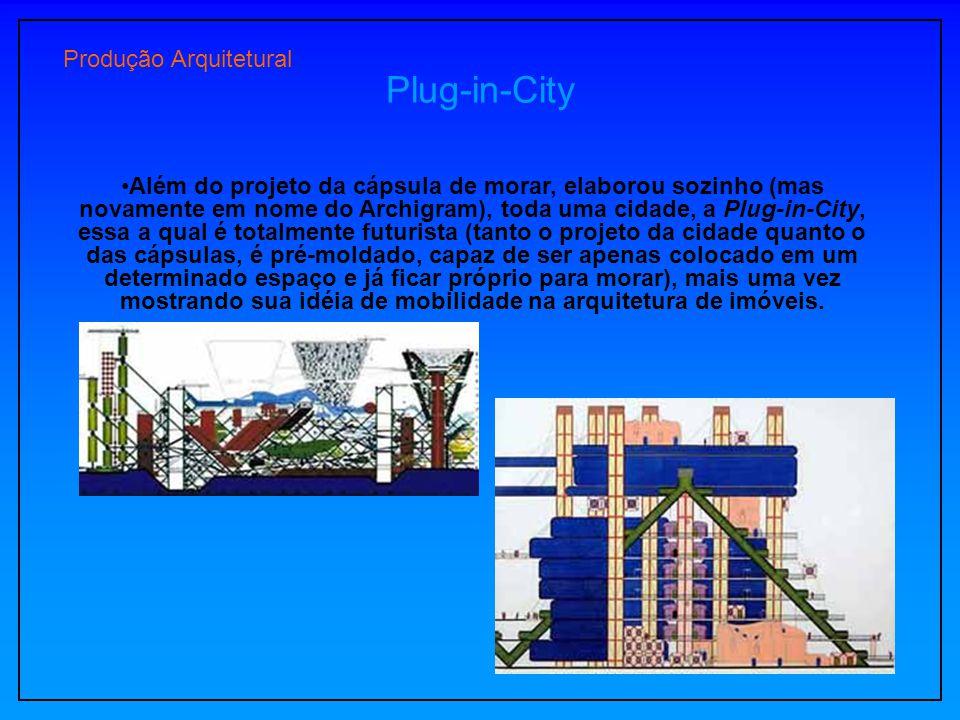 Produção Arquitetural Plug-in-City Além do projeto da cápsula de morar, elaborou sozinho (mas novamente em nome do Archigram), toda uma cidade, a Plug
