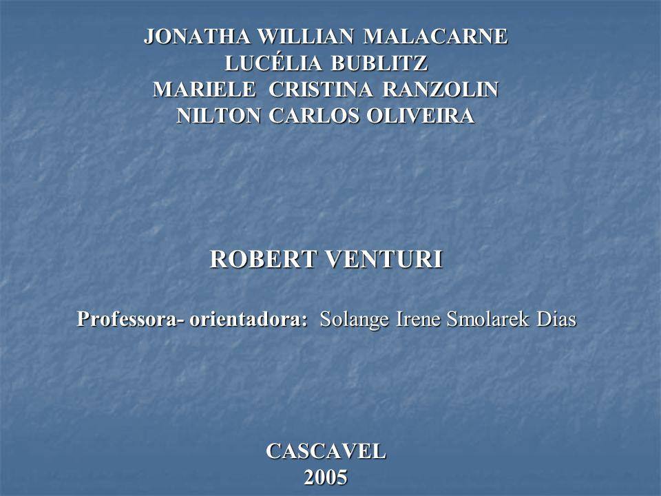 JONATHA WILLIAN MALACARNE LUCÉLIA BUBLITZ MARIELE CRISTINA RANZOLIN NILTON CARLOS OLIVEIRA ROBERT VENTURI Professora- orientadora: Solange Irene Smola