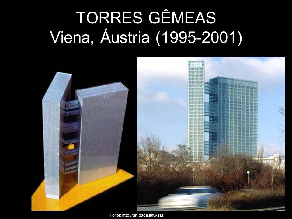 TORRES GÊMEAS Viena, Áustria (1995-2001) Fonte: http://art.dada.it/fuksas