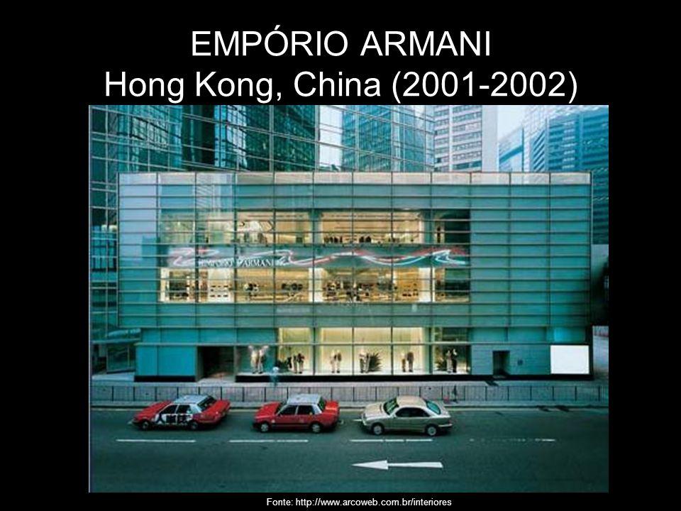 EMPÓRIO ARMANI Hong Kong, China (2001-2002) Fonte: http://www.arcoweb.com.br/interiores