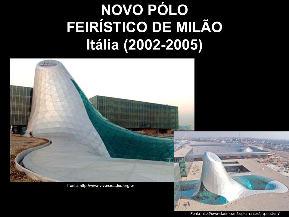 NOVO PÓLO FEIRÍSTICO DE MILÃO Itália (2002-2005) Fonte: http://www.vivercidades.org.br Fonte: http://www.clarin.com/suplementos/arquitectura/