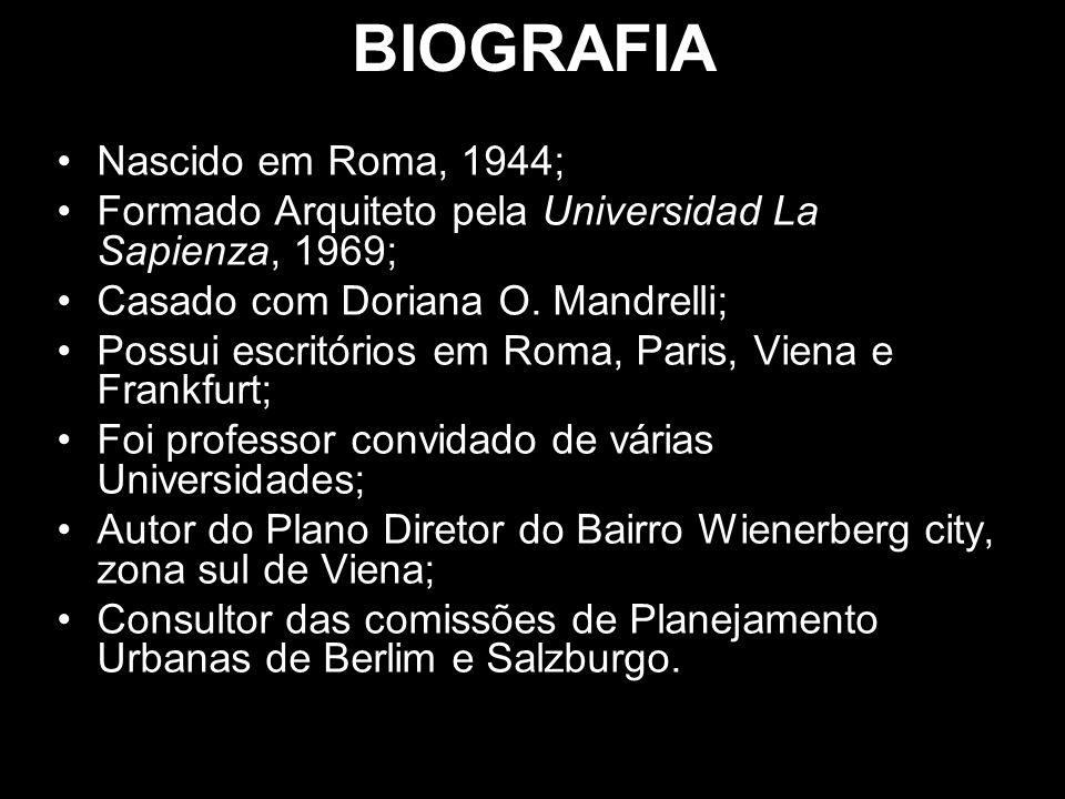 BIOGRAFIA Nascido em Roma, 1944; Formado Arquiteto pela Universidad La Sapienza, 1969; Casado com Doriana O. Mandrelli; Possui escritórios em Roma, Pa