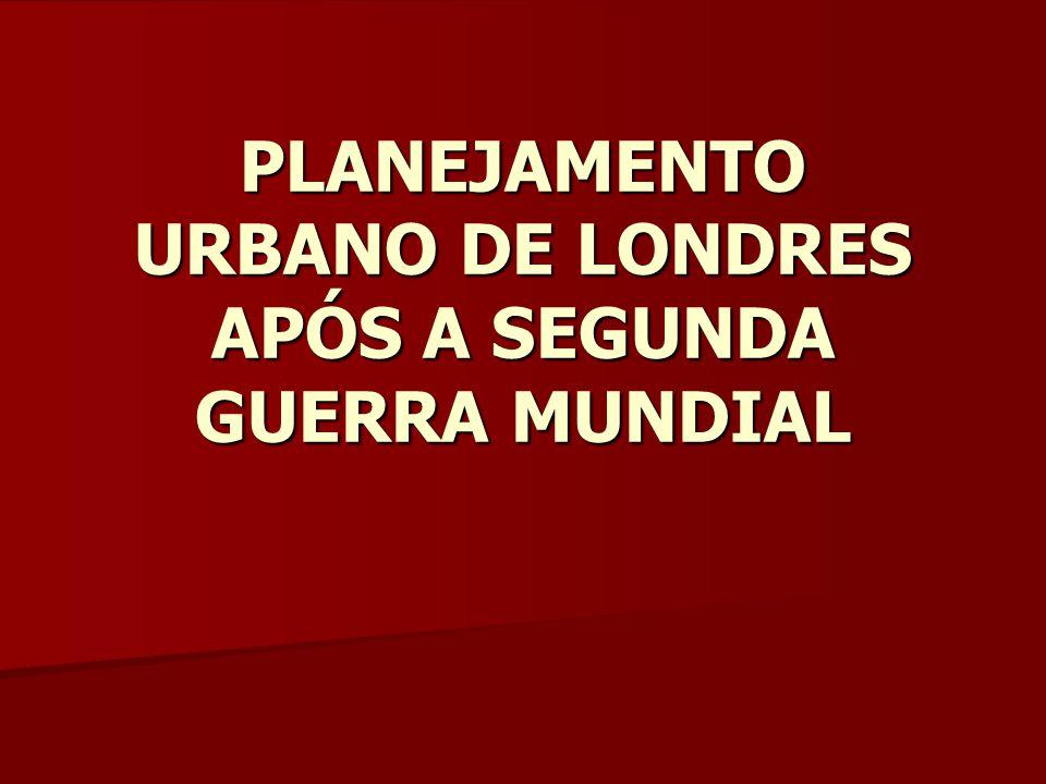 PLANEJAMENTO URBANO DE LONDRES APÓS A SEGUNDA GUERRA MUNDIAL