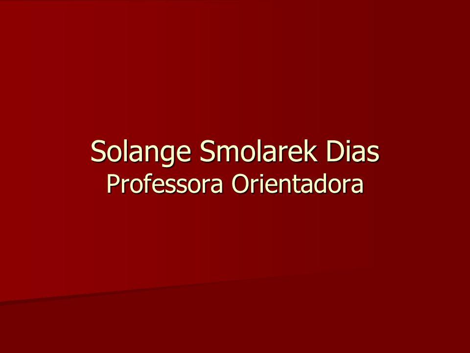 Solange Smolarek Dias Professora Orientadora