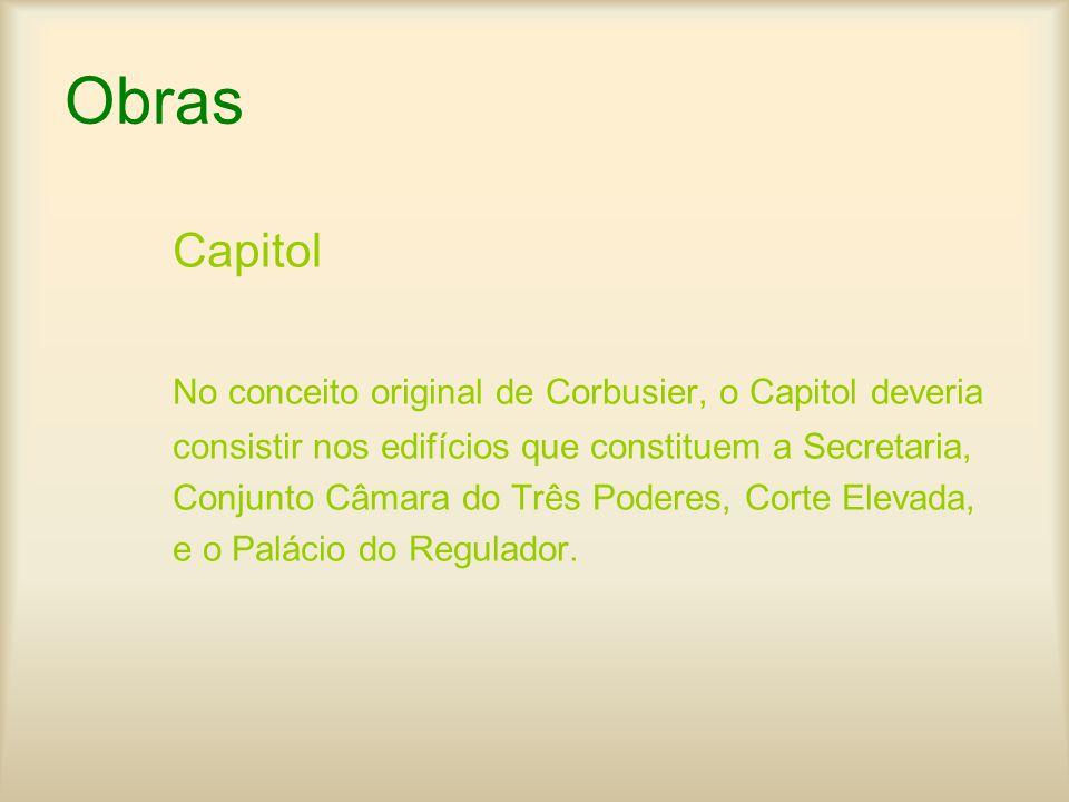 Obras Capitol No conceito original de Corbusier, o Capitol deveria consistir nos edifícios que constituem a Secretaria, Conjunto Câmara do Três Podere