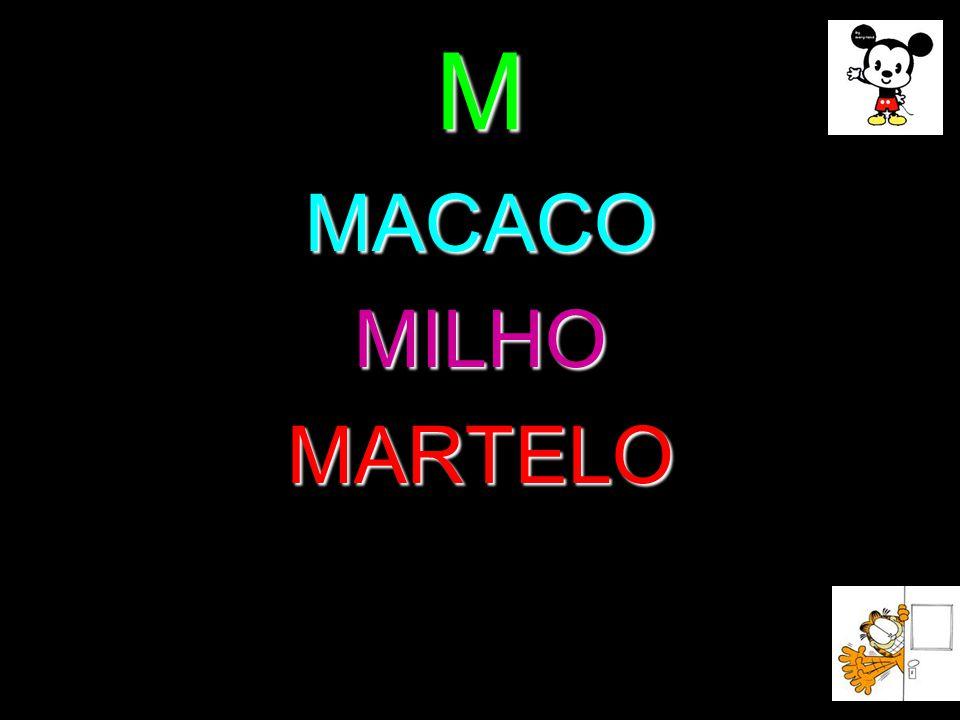 M MACACOMILHOMARTELO