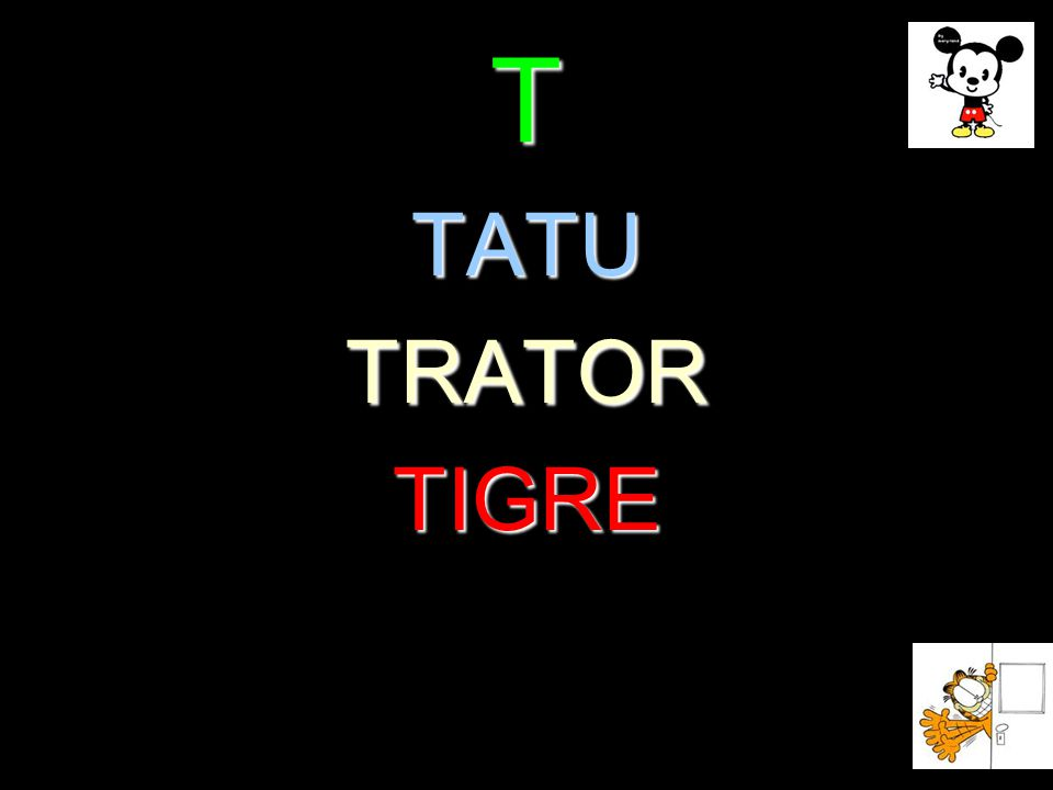 T TATUTRATORTIGRE