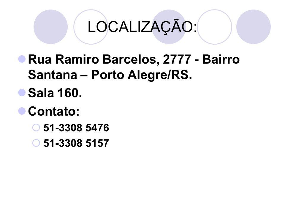 LOCALIZAÇÃO: Rua Ramiro Barcelos, 2777 - Bairro Santana – Porto Alegre/RS. Sala 160. Contato: 51-3308 5476 51-3308 5157