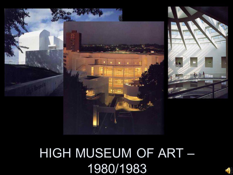 HIGH MUSEUM OF ART – 1980/1983