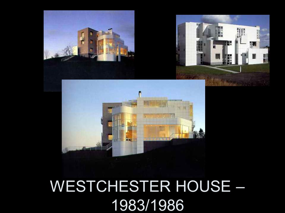 WESTCHESTER HOUSE – 1983/1986