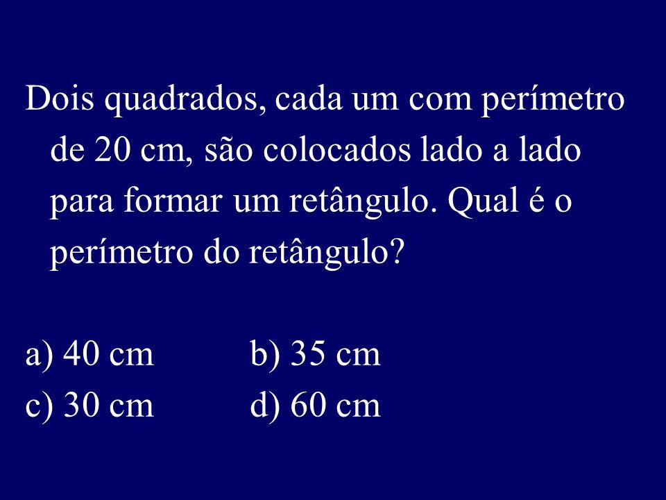 Dois quadrados, cada um com perímetro de 20 cm, são colocados lado a lado para formar um retângulo.