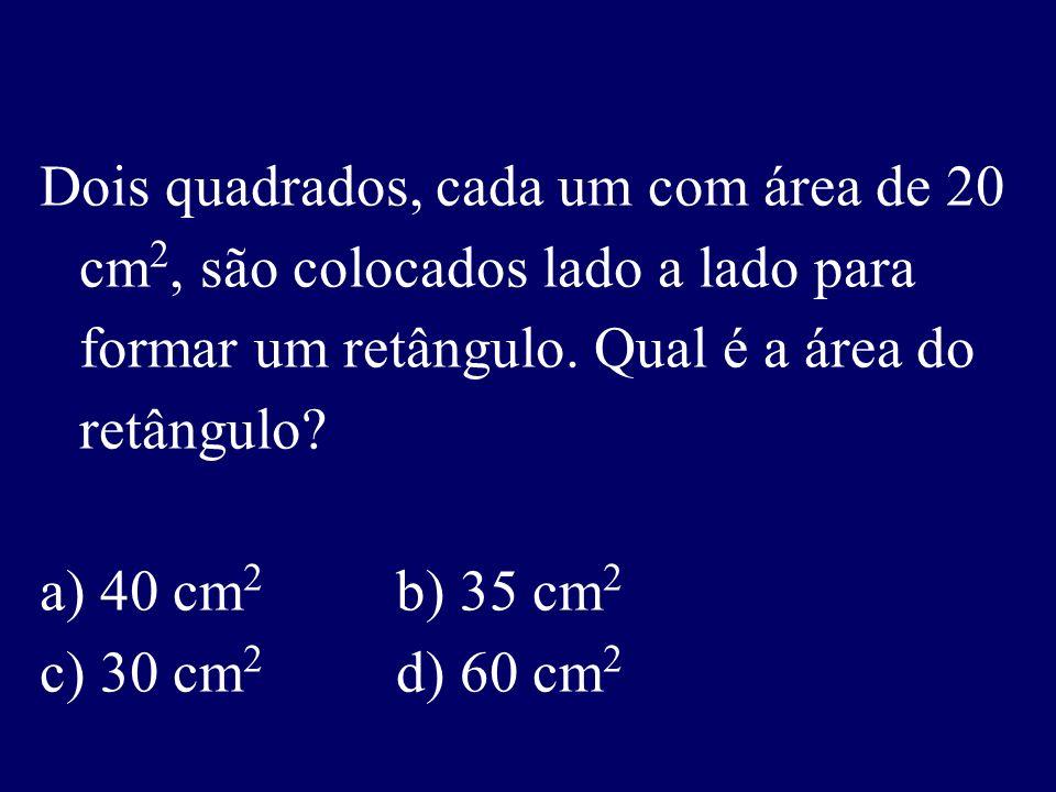 Dois quadrados, cada um com área de 20 cm 2, são colocados lado a lado para formar um retângulo.