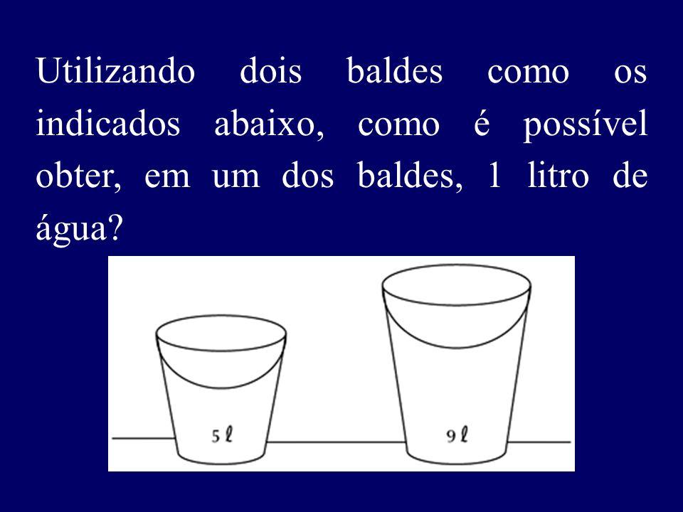 Utilizando dois baldes como os indicados abaixo, como é possível obter, em um dos baldes, 1 litro de água