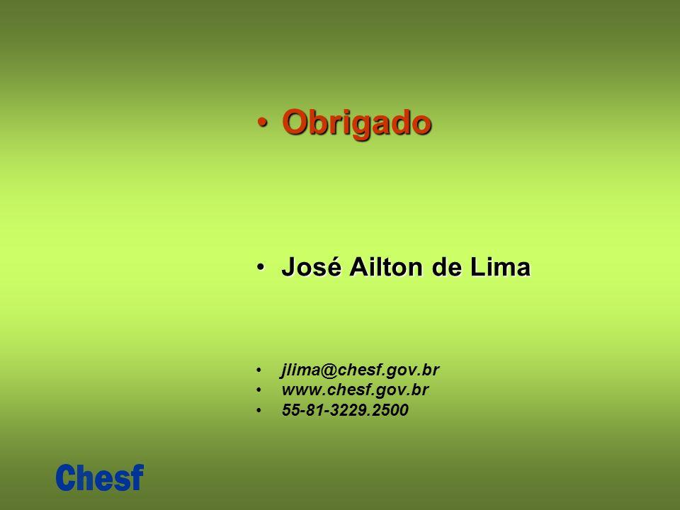 ObrigadoObrigado José Ailton de LimaJosé Ailton de Lima jlima@chesf.gov.br www.chesf.gov.br 55-81-3229.2500