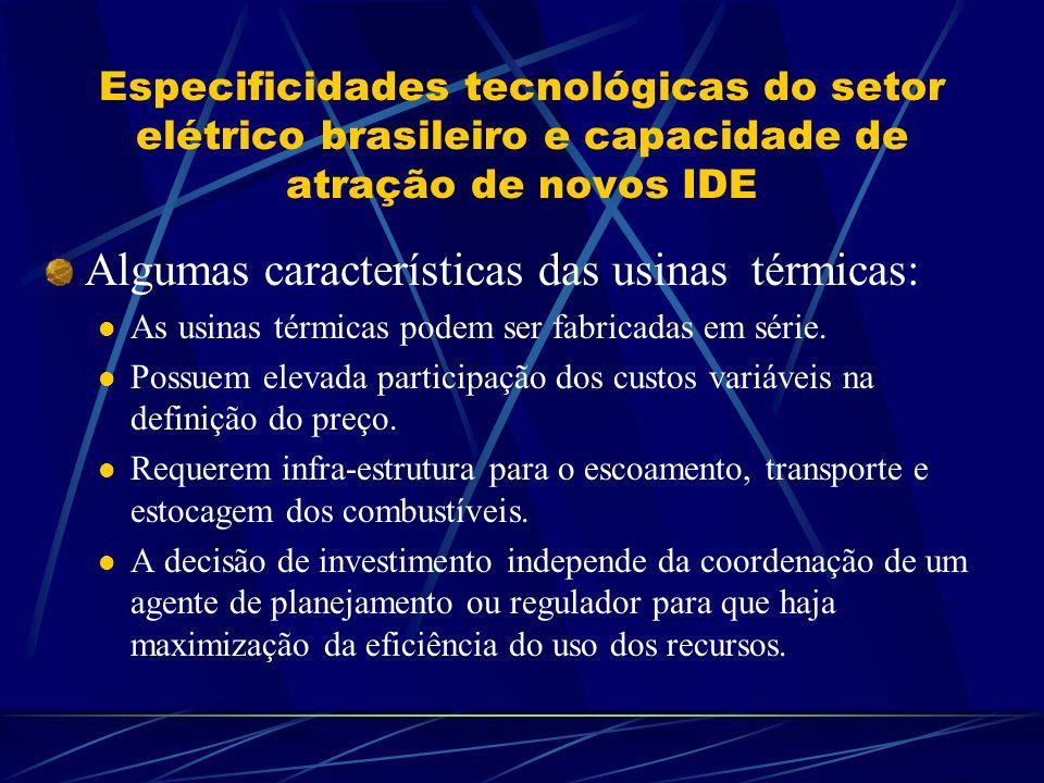 Especificidades tecnológicas do setor elétrico brasileiro e capacidade de atração de novos IDE Algumas características das usinas térmicas: As usinas
