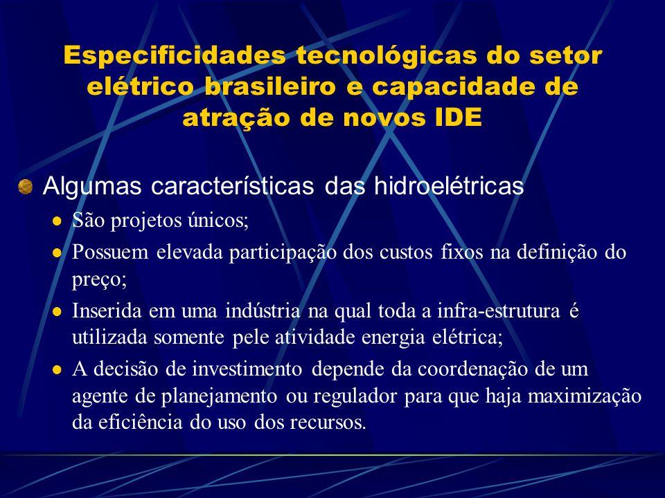 Especificidades tecnológicas do setor elétrico brasileiro e capacidade de atração de novos IDE Algumas características das hidroelétricas São projetos