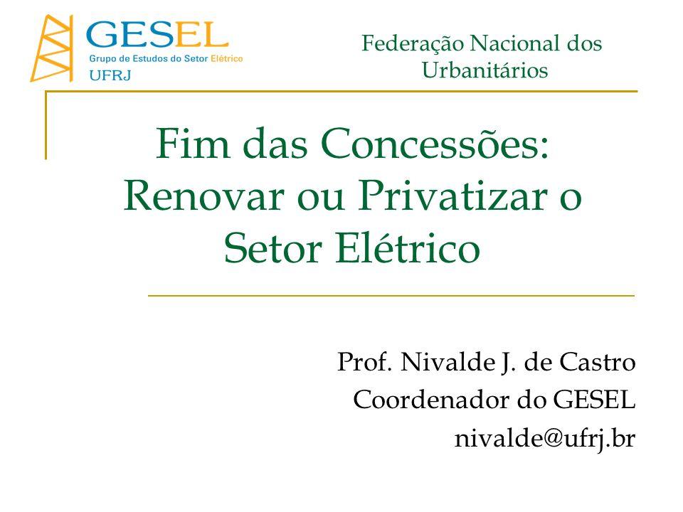 Fim das Concessões: Renovar ou Privatizar o Setor Elétrico Prof.