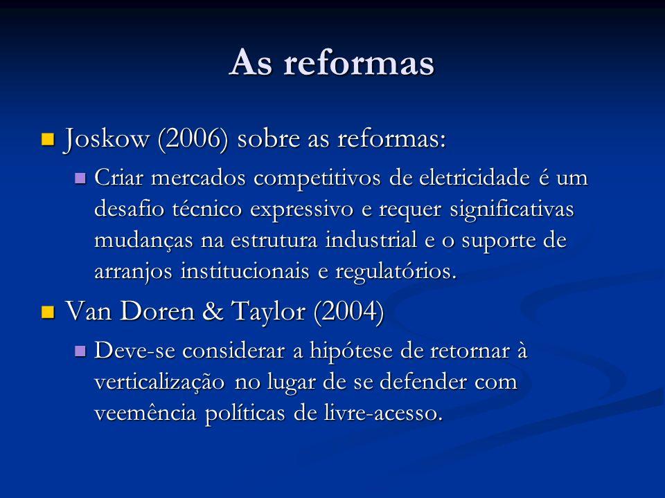 As reformas Chao (2006) policy markers estão pondo em prática suas idéias numa velocidade maior daquela na qual os policy analysts são capazes de fornecer respostas para tais idéias.