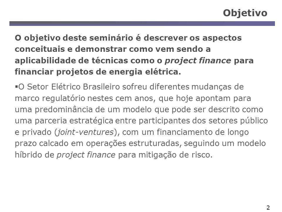 3 Histórico do Financiamento do Setor Elétrico Fase 1: 1879-1944 – Modelo de Investimento Estrangeiro Fase 2: 1945-1989 – Modelo do Investimento Público Período de Expansão: 1945-1963 Período Estatizante: 1964-1989 Fase 3: a partir de 1990 – Modelo da Privatização Pura Período de Regulamentação do SEB: 1990-1995 PND do SEB: 1996-2000 Paralisação das Reformas do SEB: 2001-2002 Fase 4: Parceria Estratégica Público-Privado Novo marco regulatório