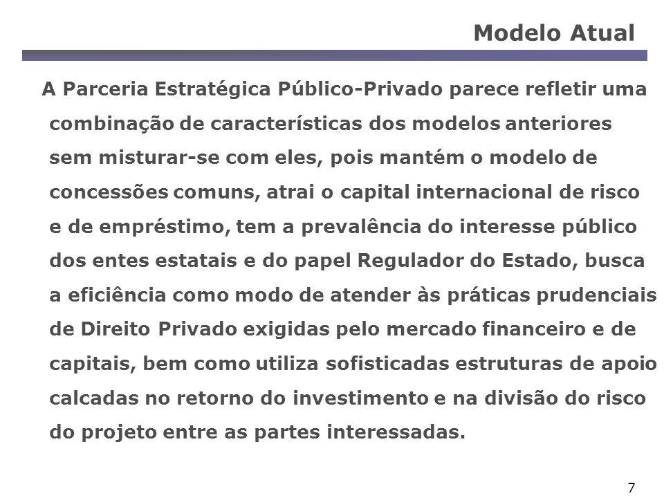 7 Modelo Atual A Parceria Estratégica Público-Privado parece refletir uma combinação de características dos modelos anteriores sem misturar-se com ele