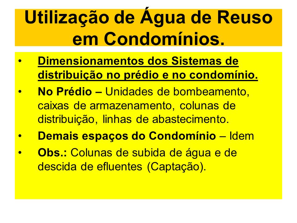 Utilização de Água de Reuso em Condomínios. Dimensionamentos dos Sistemas de distribuição no prédio e no condomínio. No Prédio – Unidades de bombeamen