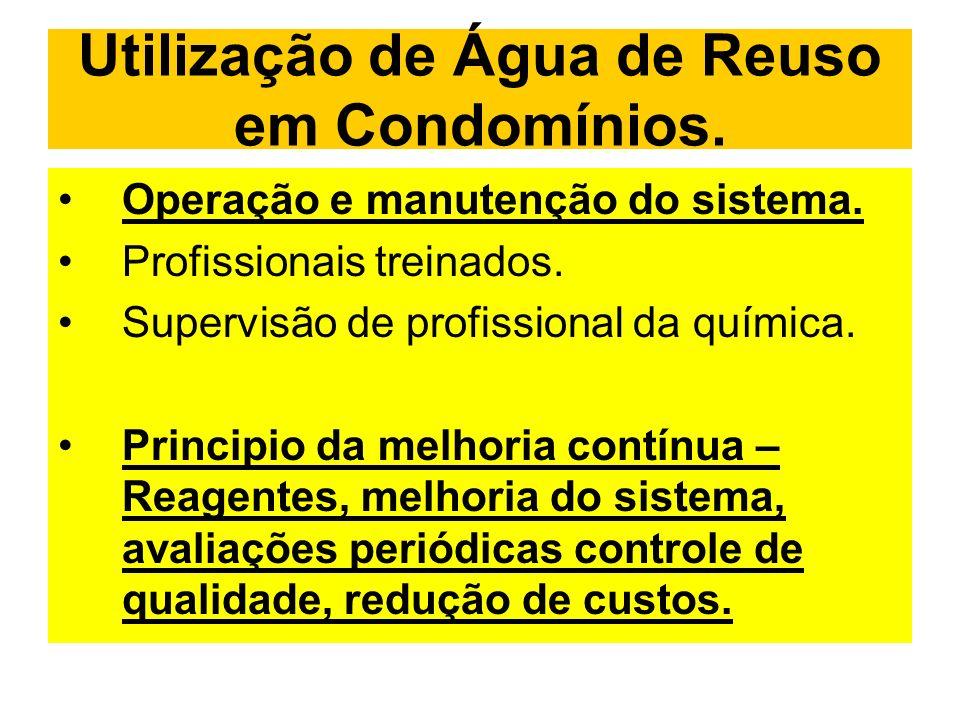 Utilização de Água de Reuso em Condomínios. Operação e manutenção do sistema. Profissionais treinados. Supervisão de profissional da química. Principi
