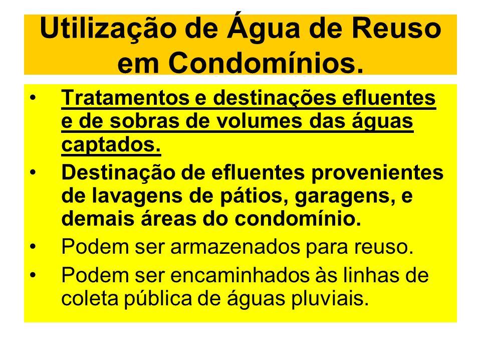 Utilização de Água de Reuso em Condomínios. Tratamentos e destinações efluentes e de sobras de volumes das águas captados. Destinação de efluentes pro
