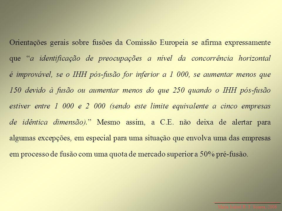 Maria Isabel R. T. Soares, 2006 Orientações gerais sobre fusões da Comissão Europeia se afirma expressamente que a identificação de preocupações a nív