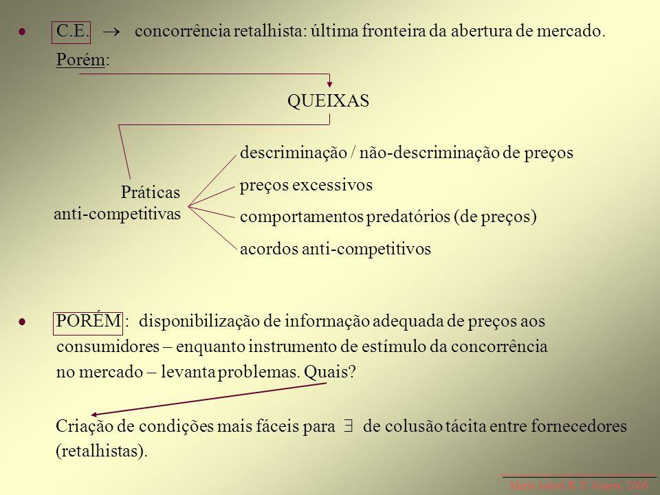 Maria Isabel R. T. Soares, 2006 C.E. concorrência retalhista: última fronteira da abertura de mercado. Porém: PORÉM : disponibilização de informação a