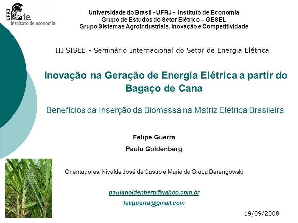 Inovação na Geração de Energia Elétrica a partir do Bagaço de Cana Universidade do Brasil - UFRJ - Instituto de Economia Grupo de Estudos do Setor Elé