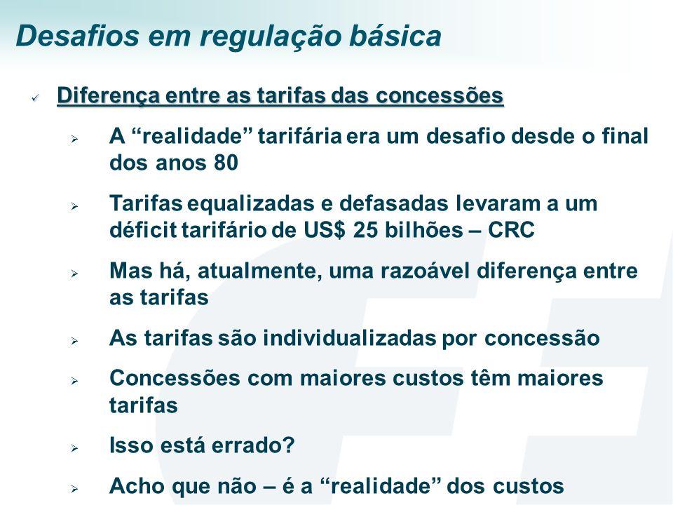 Desafios em regulação básica Diferença entre as tarifas das concessões Diferença entre as tarifas das concessões A realidade tarifária era um desafio