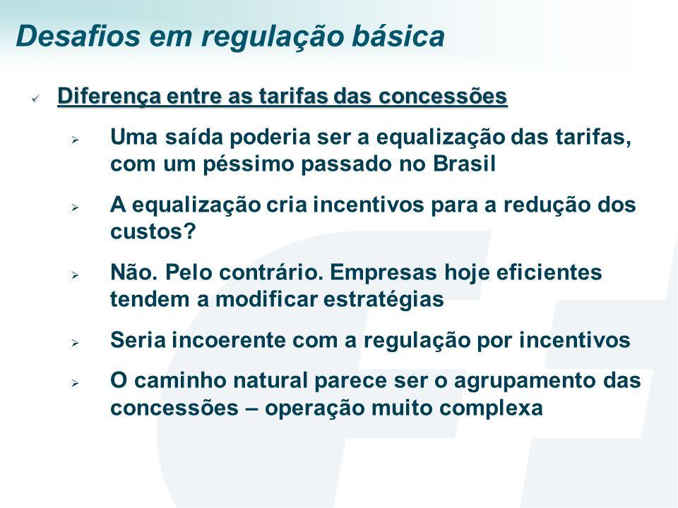 Desafios em regulação básica Diferença entre as tarifas das concessões Diferença entre as tarifas das concessões Uma saída poderia ser a equalização d