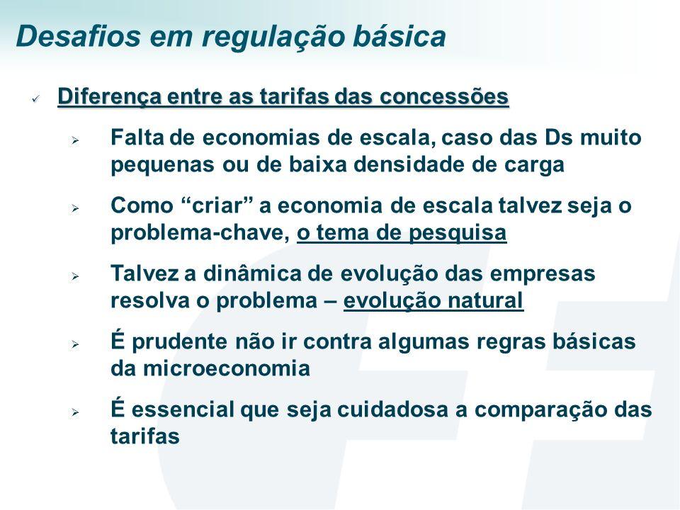 Desafios em regulação básica Diferença entre as tarifas das concessões Diferença entre as tarifas das concessões Falta de economias de escala, caso da