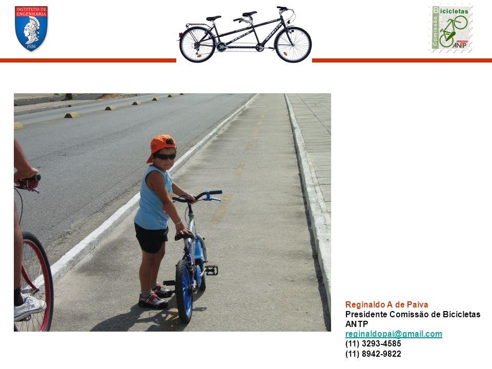 Reginaldo A de Paiva Presidente Comissão de Bicicletas ANTP reginaldopai@gmail.com (11) 3293-4585 (11) 8942-9822