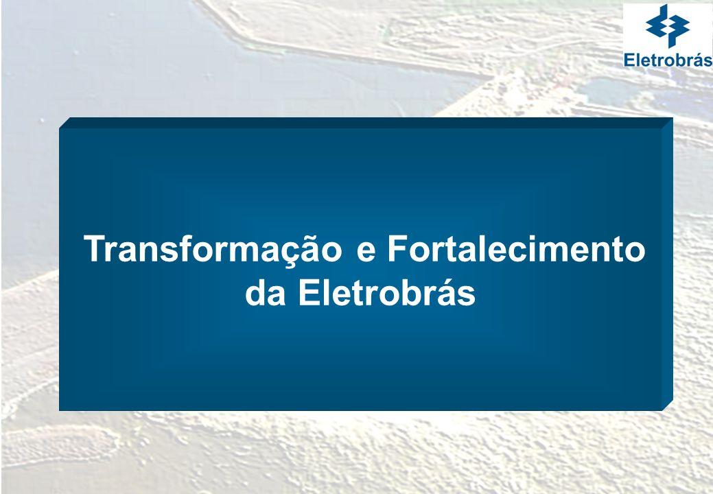 Transformação e Fortalecimento da Eletrobrás