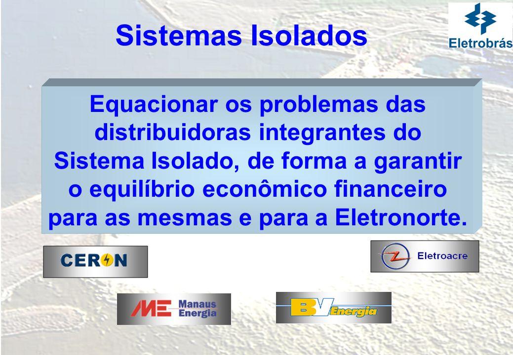 Equacionar os problemas das distribuidoras integrantes do Sistema Isolado, de forma a garantir o equilíbrio econômico financeiro para as mesmas e para