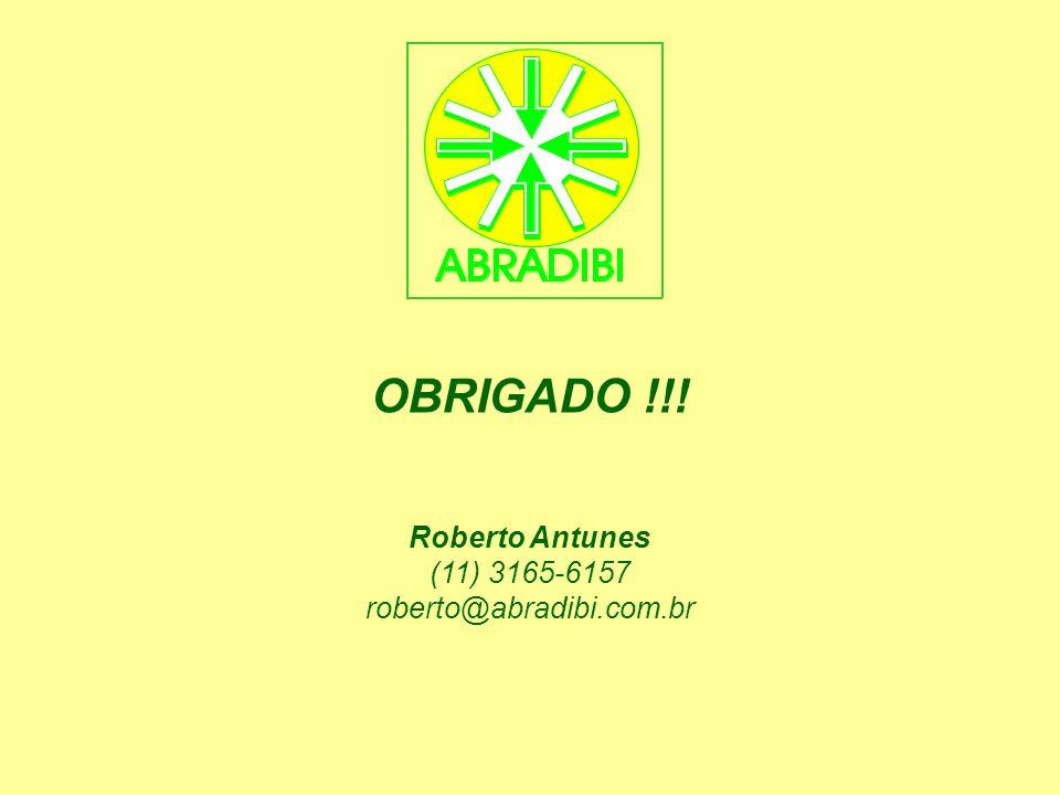Roberto Antunes (11) 3165-6157 roberto@abradibi.com.br OBRIGADO !!!