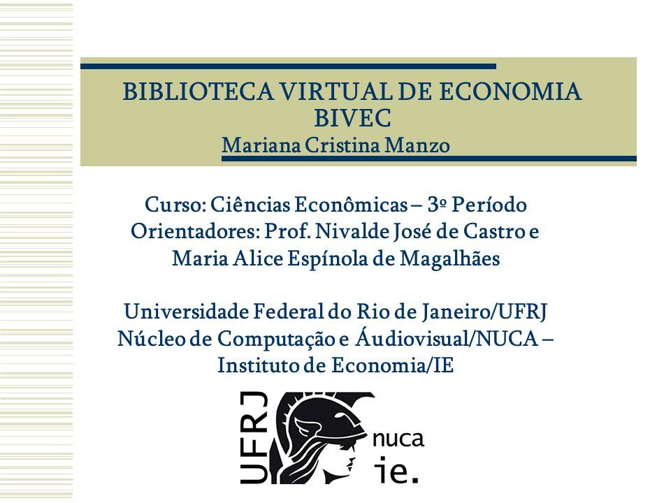 A Bivec Hoje Pode ser considerada como uma atividade de extensão do Instituto de Economia, visto que oferece um serviço de qualidade ao público em geral, de forma gratuita, aumentando assim a interação entre o Instituto e a comunidade de economia Total de cadastrados: 10000 Total de registros: 8064