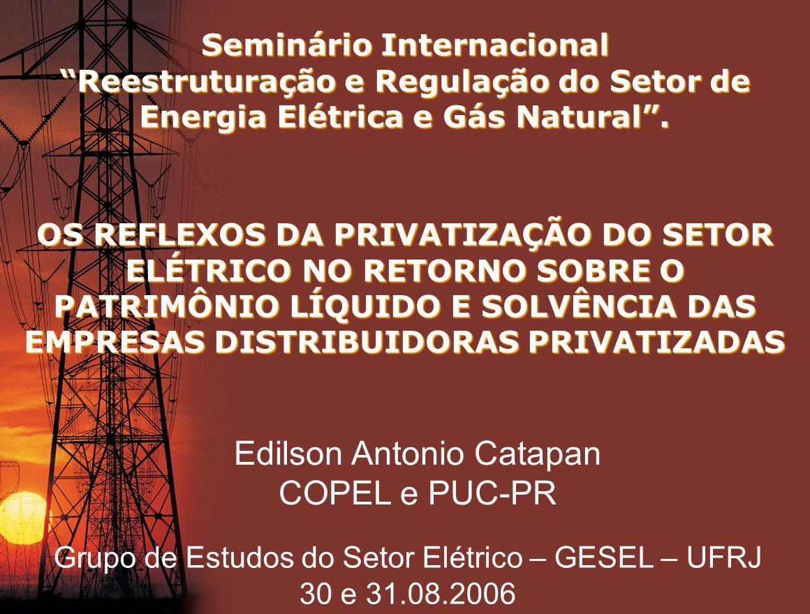 Seminário Internacional Reestruturação e Regulação do Setor de Energia Elétrica e Gás Natural. OS REFLEXOS DA PRIVATIZAÇÃO DO SETOR ELÉTRICO NO RETORN