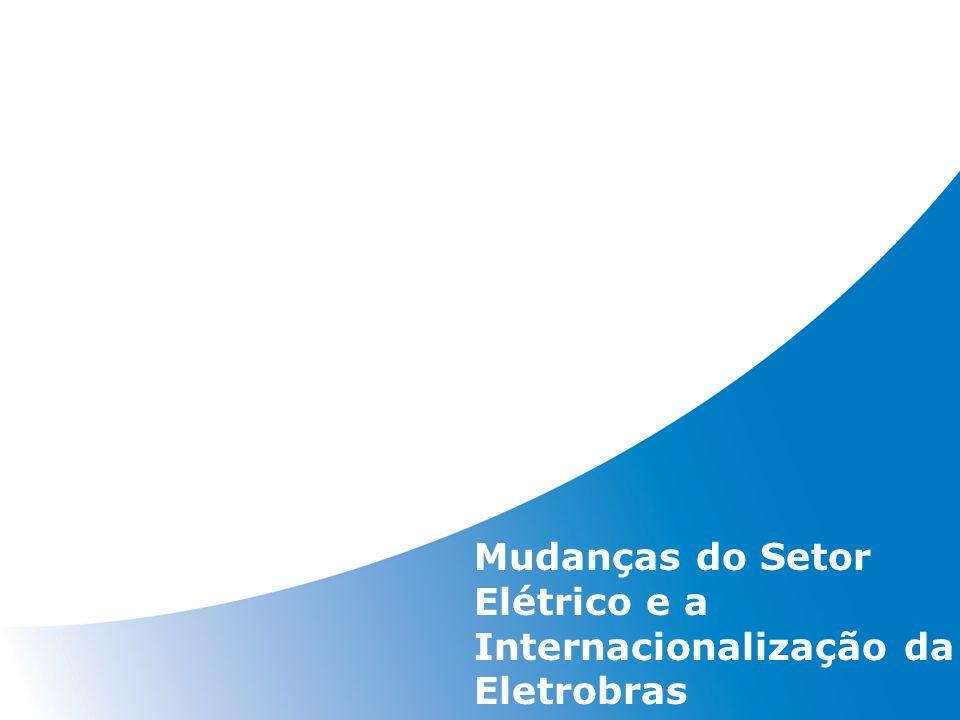 Mudanças do Setor Elétrico e a Internacionalização da Eletrobras