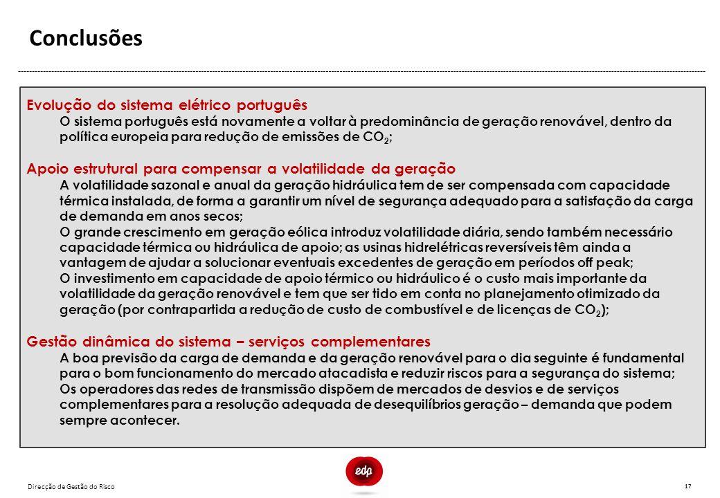 Direcção de Gestão do Risco Conclusões 17 Evolução do sistema elétrico português O sistema português está novamente a voltar à predominância de geraçã
