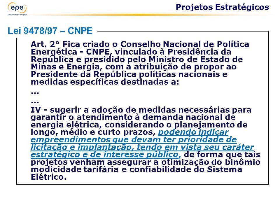 Art. 2° Fica criado o Conselho Nacional de Política Energética - CNPE, vinculado à Presidência da República e presidido pelo Ministro de Estado de Min