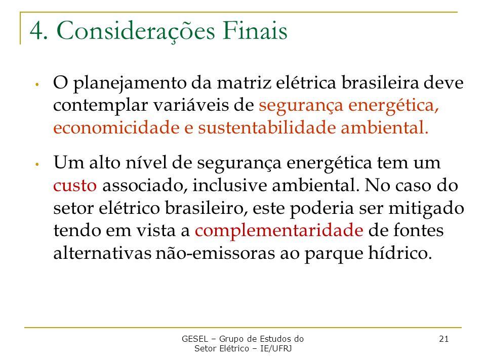 4. Considerações Finais O planejamento da matriz elétrica brasileira deve contemplar variáveis de segurança energética, economicidade e sustentabilida
