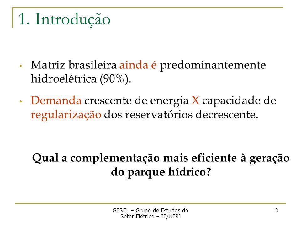 Matriz brasileira ainda é predominantemente hidroelétrica (90%). Demanda crescente de energia X capacidade de regularização dos reservatórios decresce